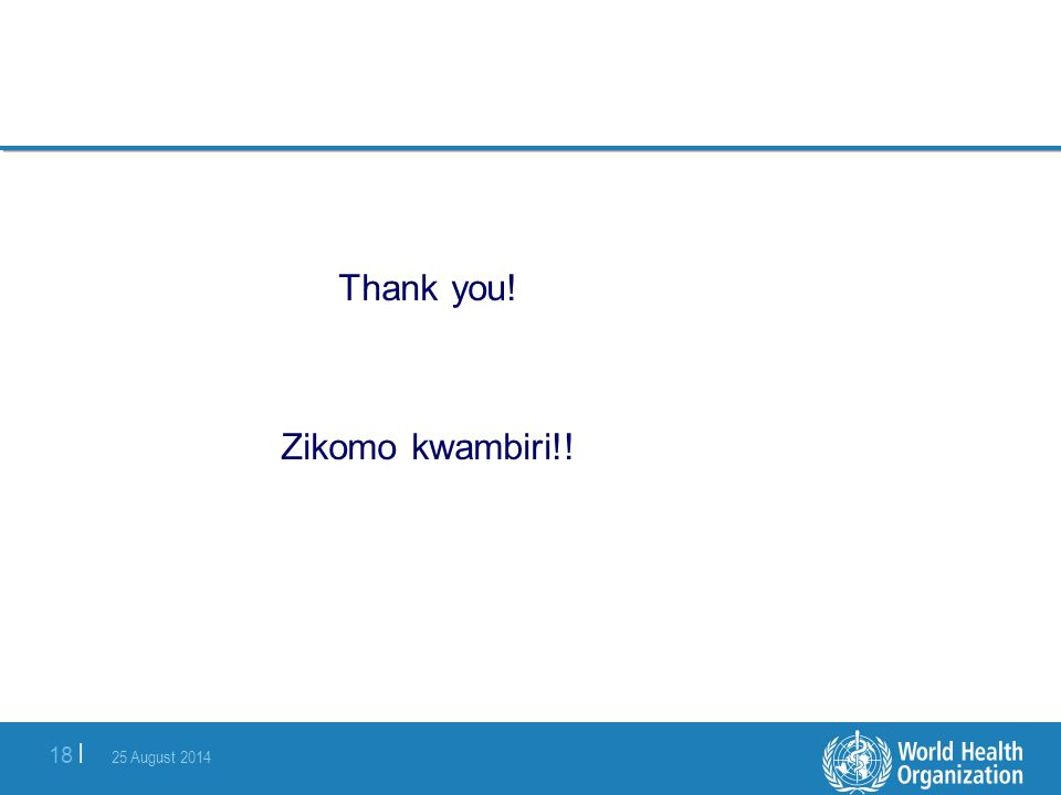25 August 2014 18 | Thank you! Zikomo kwambiri!!