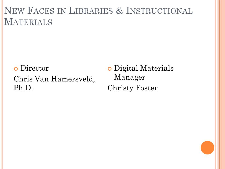 L IBRARIES & I NSTRUCTIONAL M ATERIALS WEBPAGE OA List Teacher Request Form Adoption Procedures Instructional Materials