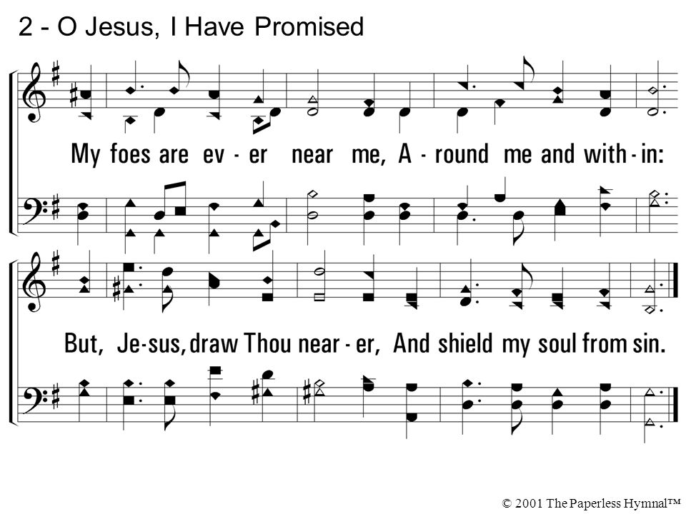 2 - O Jesus, I Have Promised © 2001 The Paperless Hymnal™