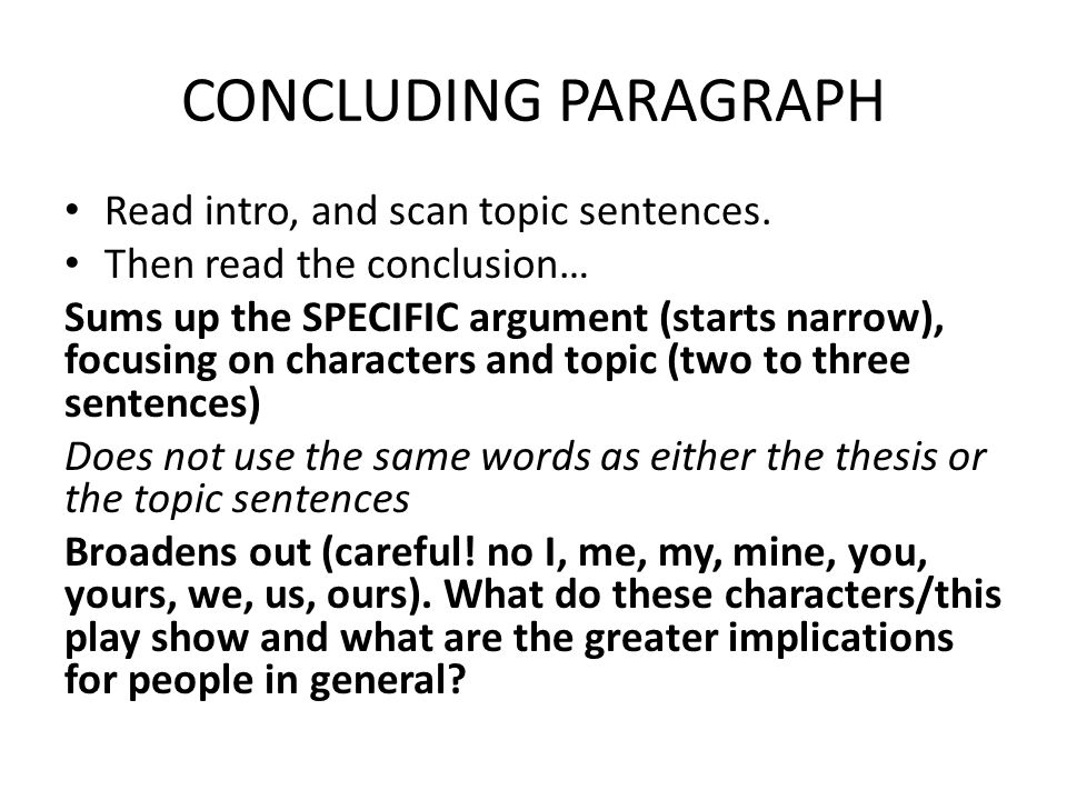CONCLUDING PARAGRAPH Read intro, and scan topic sentences.