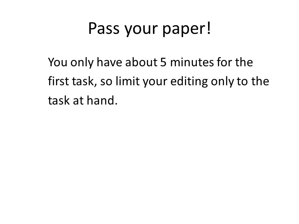 PASS YOUR PAPER Repeat….