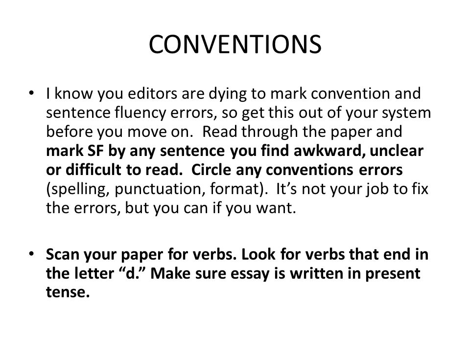 CONVENTIONS I know you editors are dying to mark convention and sentence fluency errors, so get this out of your system before you move on.