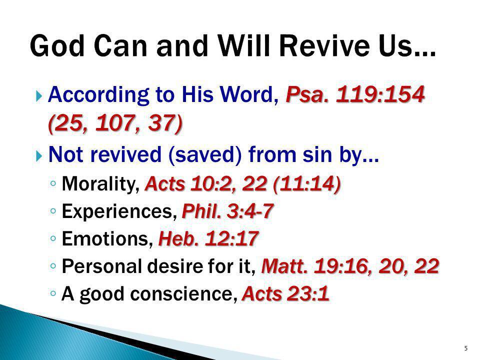 Psa. 119:154 (25, 107, 37)  According to His Word, Psa.