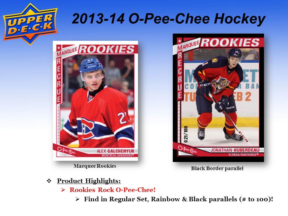 Marquee Rookies 2013-14 O-Pee-Chee Hockey  Product Highlights:  Rookies Rock O-Pee-Chee.