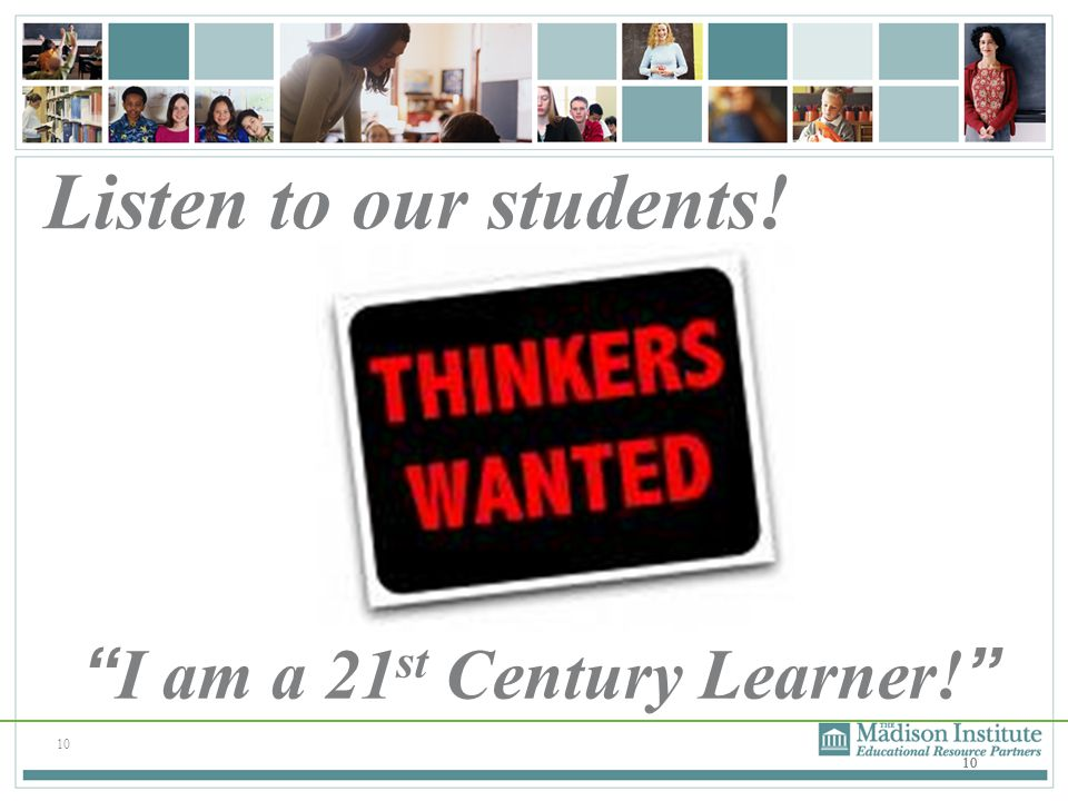 "10 Listen to our students! ""I am a 21 st Century Learner!"""