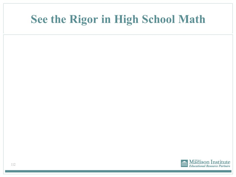 112 See the Rigor in High School Math