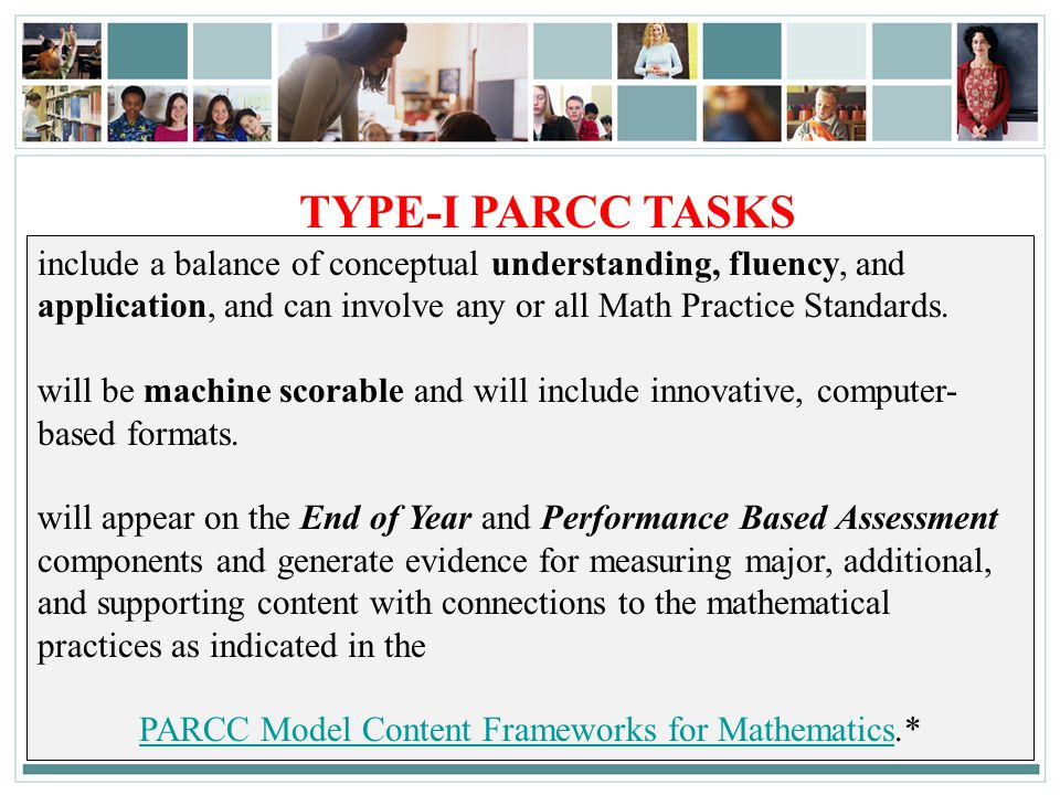 48SA MS/HS– PD Session 3| April 4., 2011 TYPE-I PARCC TASKS include a balance of conceptual understanding, fluency, and application, and can involve a