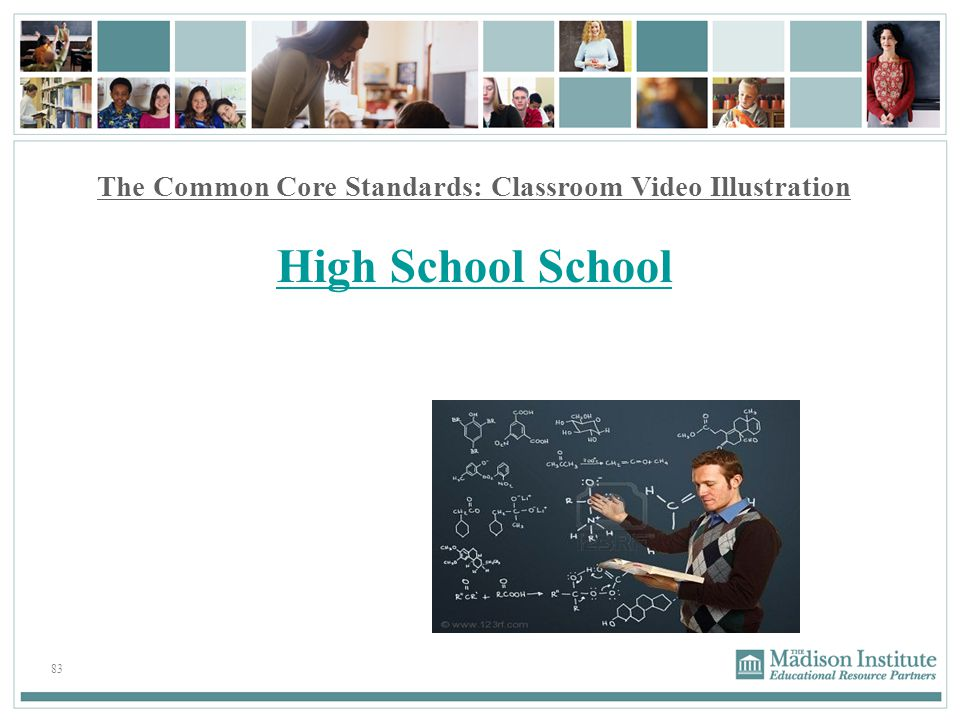 83 The Common Core Standards: Classroom Video Illustration High School School