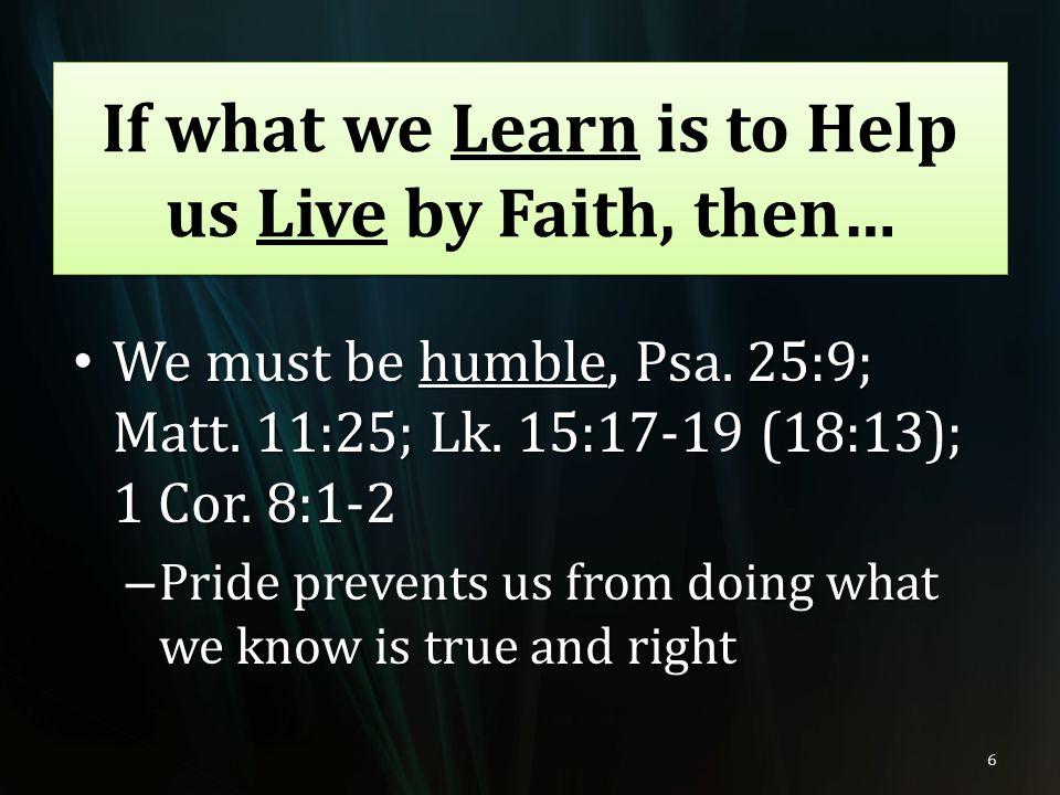 We must be obedient, Psa.25:10; Matt. 7:21 We must be obedient, Psa.