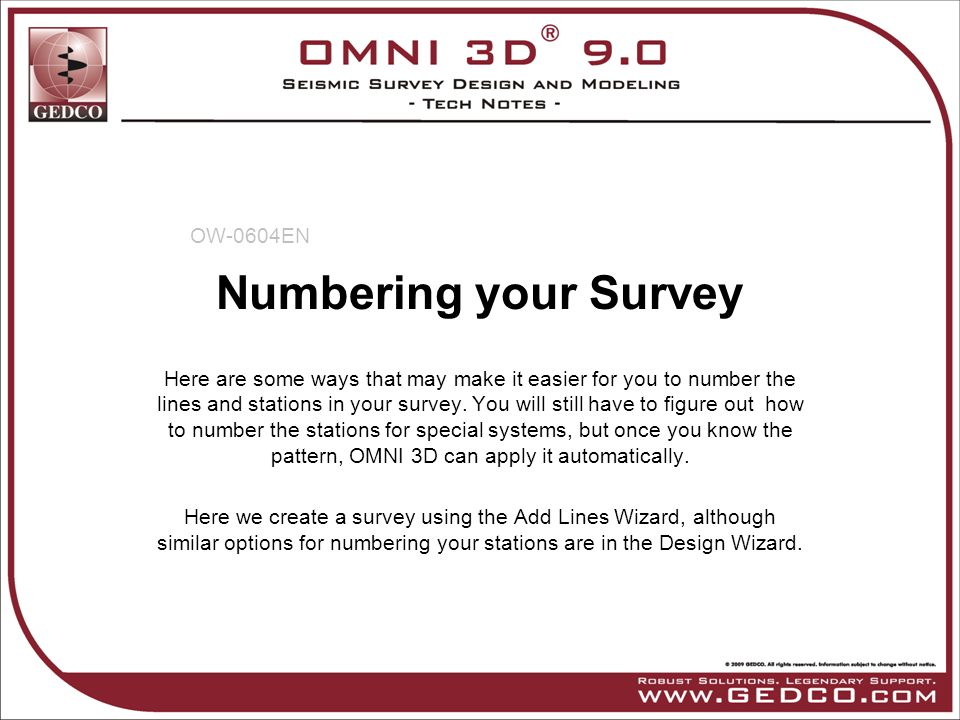 Numbering your Survey Here are some ways that may make it easier for you to number the lines and stations in your survey. You will still have to figur