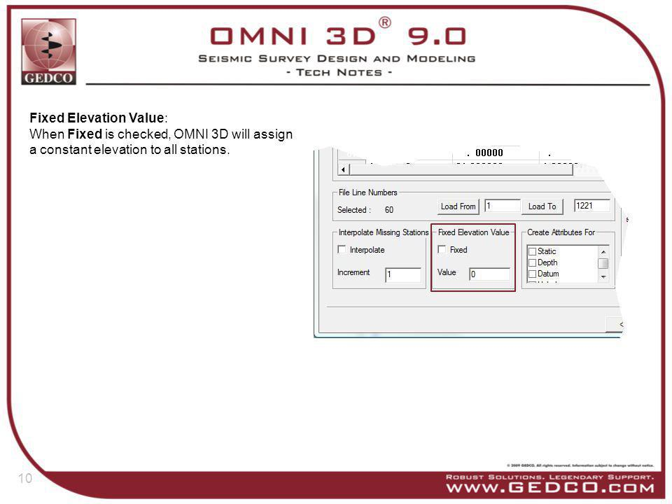 Fixed Elevation Value: When Fixed is checked, OMNI 3D will assign a constant elevation to all stations.