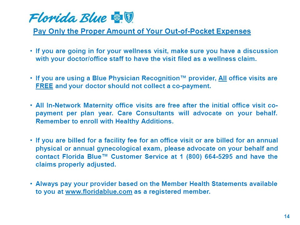 If you are going in for your wellness visit, make sure you have a discussion with your doctor/office staff to have the visit filed as a wellness claim.