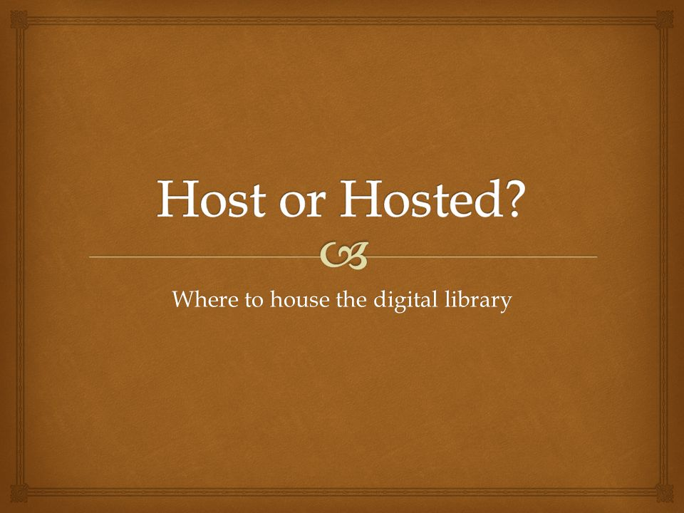 Where to house the digital library
