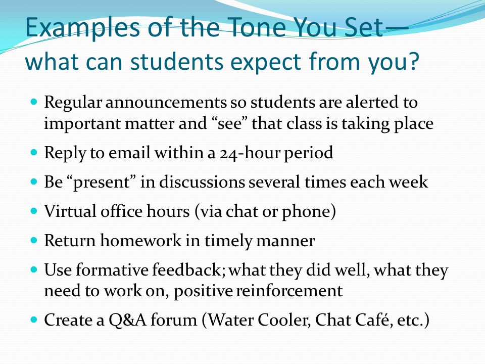 Examples of the Tone You Set— what can students expect from you.