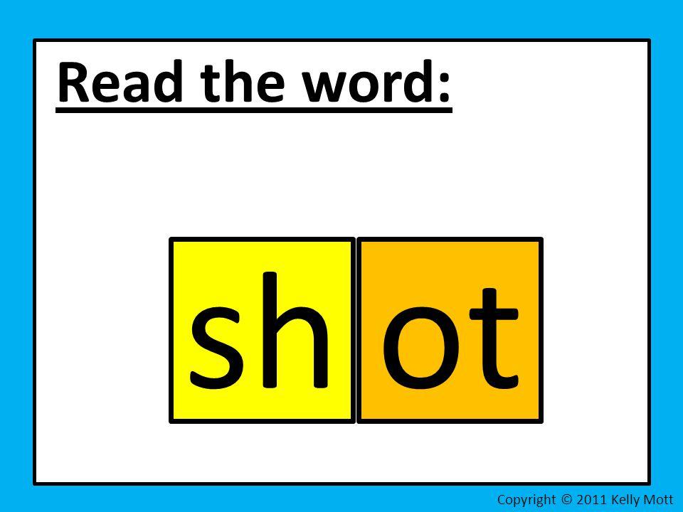 Read the word: Copyright © 2011 Kelly Mott otsh