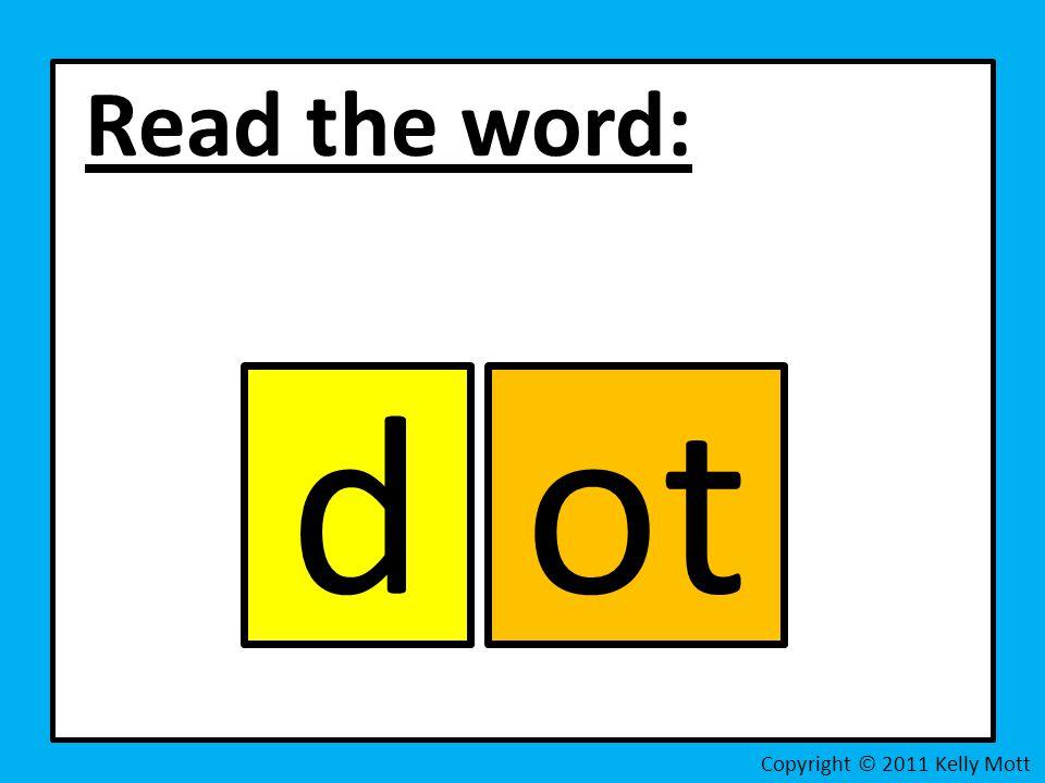 Read the word: Copyright © 2011 Kelly Mott jot