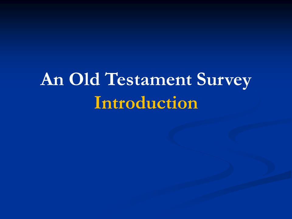An Old Testament Survey Introduction