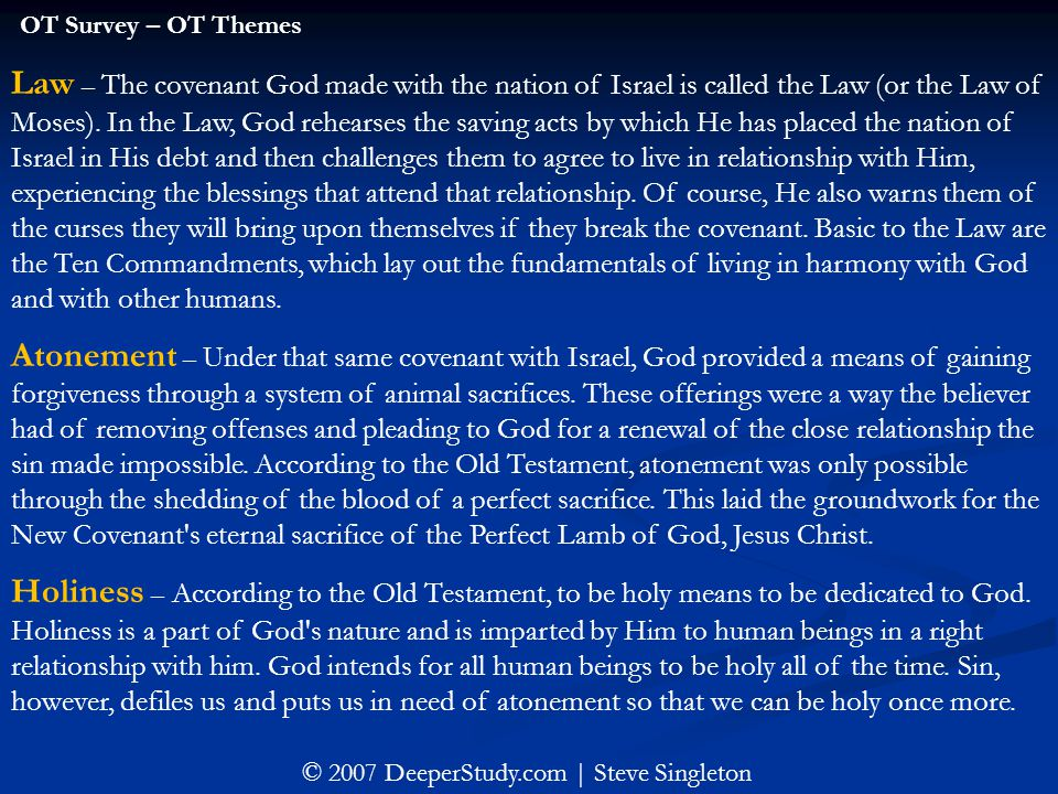 Law – The covenant God made with the nation of Israel is called the Law (or the Law of Moses). In the Law, God rehearses the saving acts by which He h