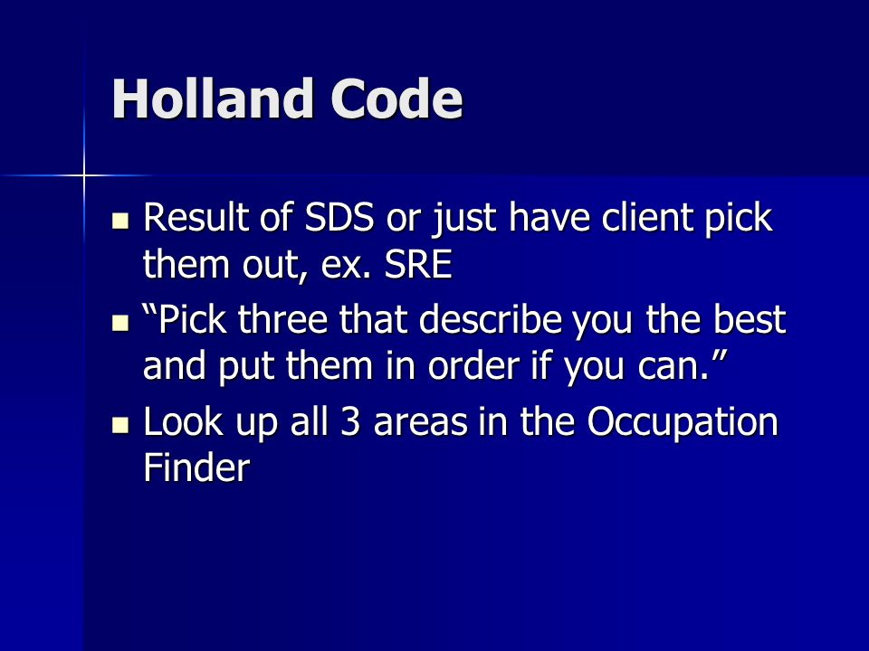 """Holland Code Result of SDS or just have client pick them out, ex. SRE Result of SDS or just have client pick them out, ex. SRE """"Pick three that descri"""