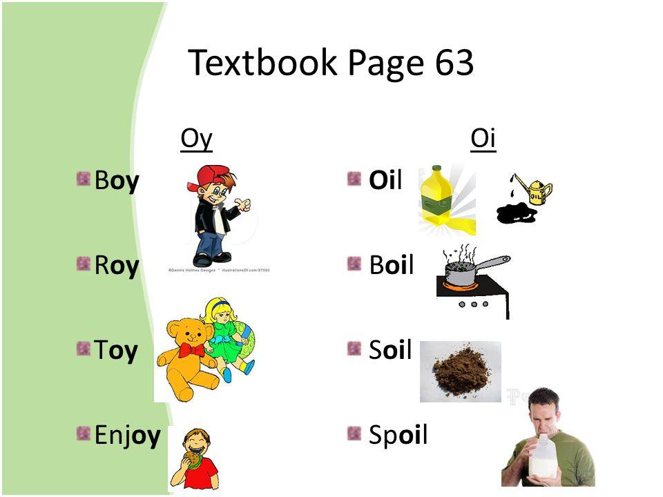 Textbook Page 63 Oy Boy Roy Toy Enjoy Oi Oil Boil Soil Spoil