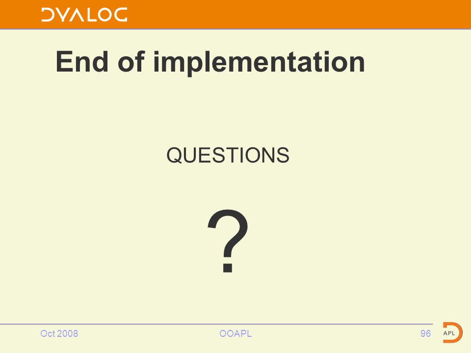 Oct 2008OOAPL96 End of implementation QUESTIONS