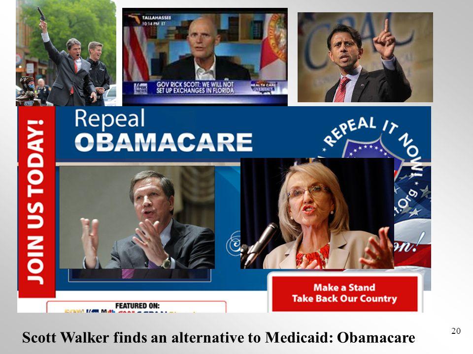 20 Scott Walker finds an alternative to Medicaid: Obamacare