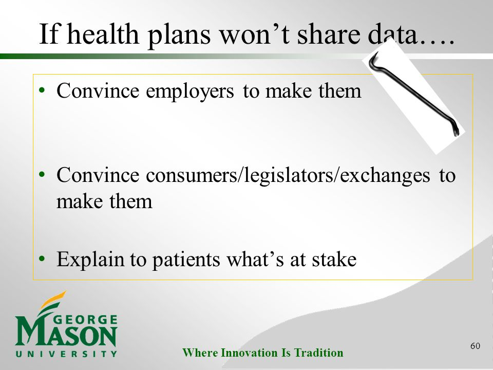 Where Innovation Is Tradition If health plans won't share data….