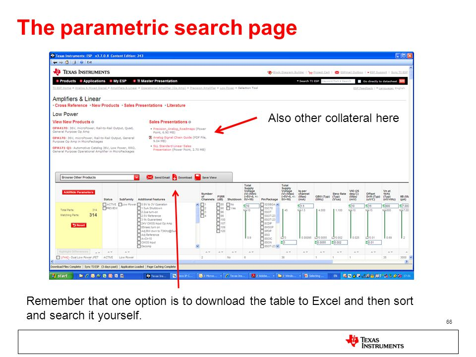 The parametric search page 66 Remember that one option is to download the table to Excel and then sort and search it yourself. Also other collateral h