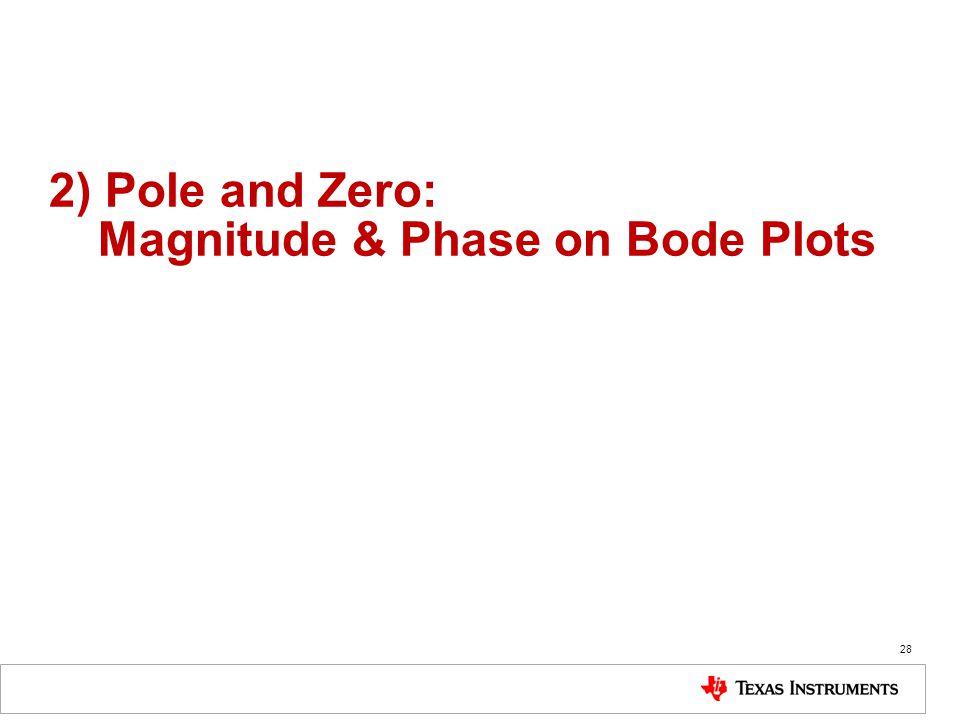 28 2) Pole and Zero: Magnitude & Phase on Bode Plots