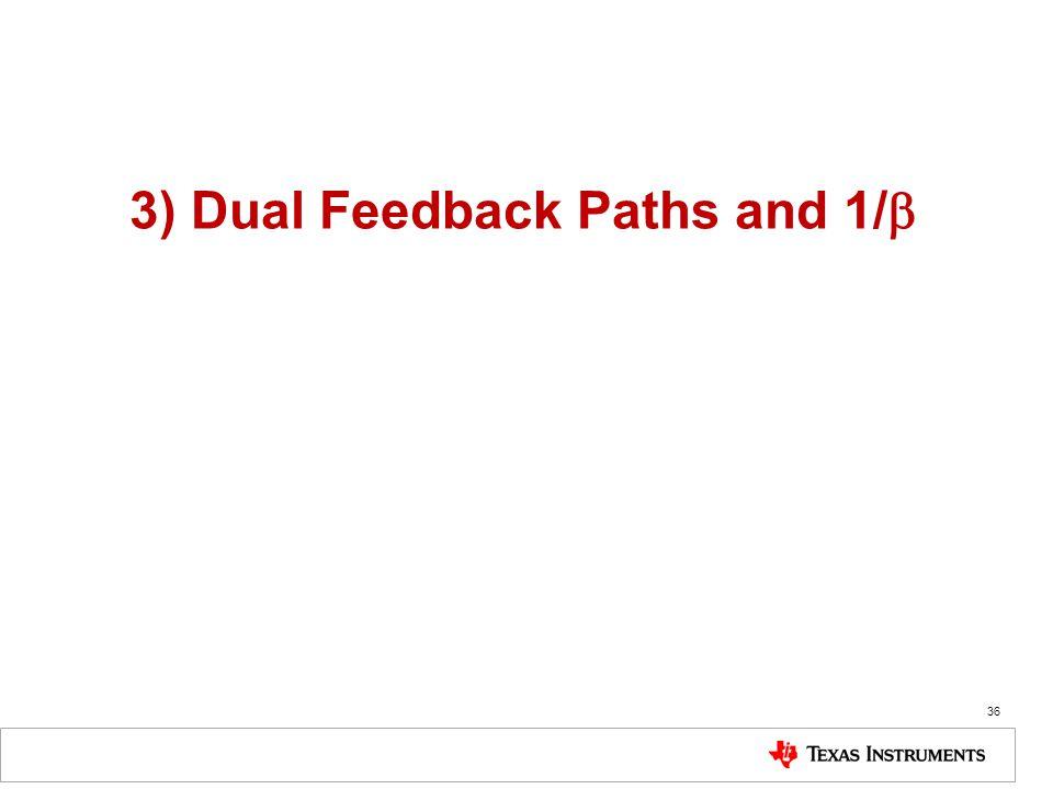 36 3) Dual Feedback Paths and 1/ 