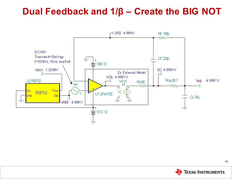 49 Dual Feedback and 1/β – Create the BIG NOT