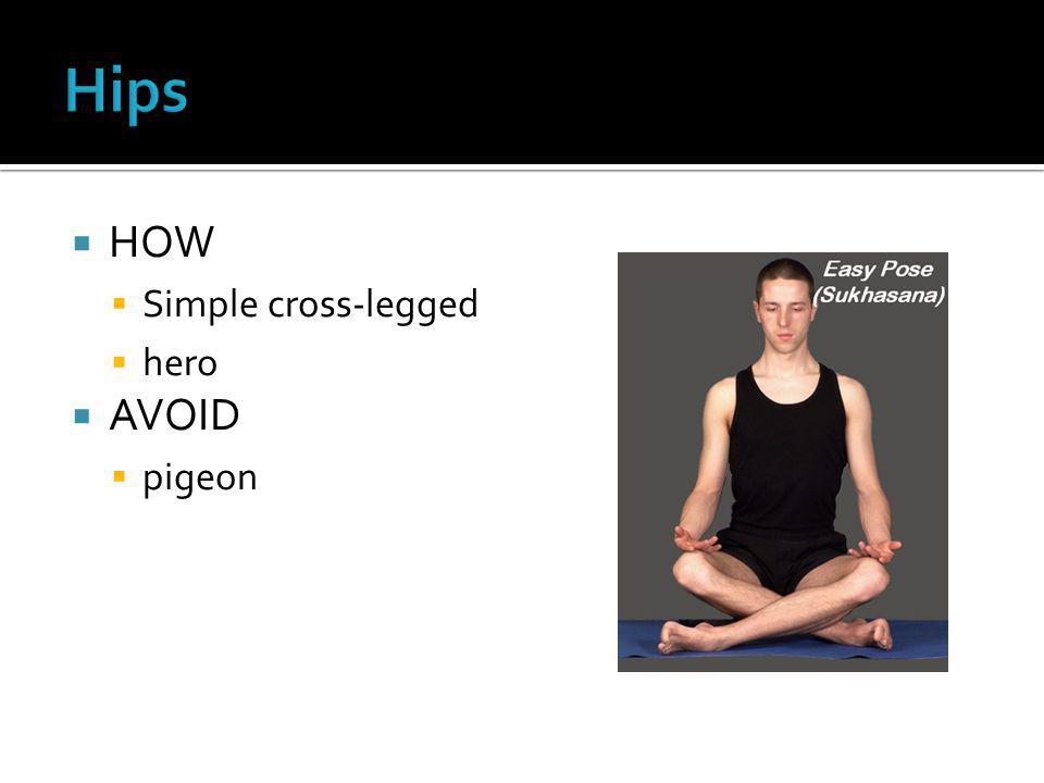  HOW  Simple cross-legged  hero  AVOID  pigeon