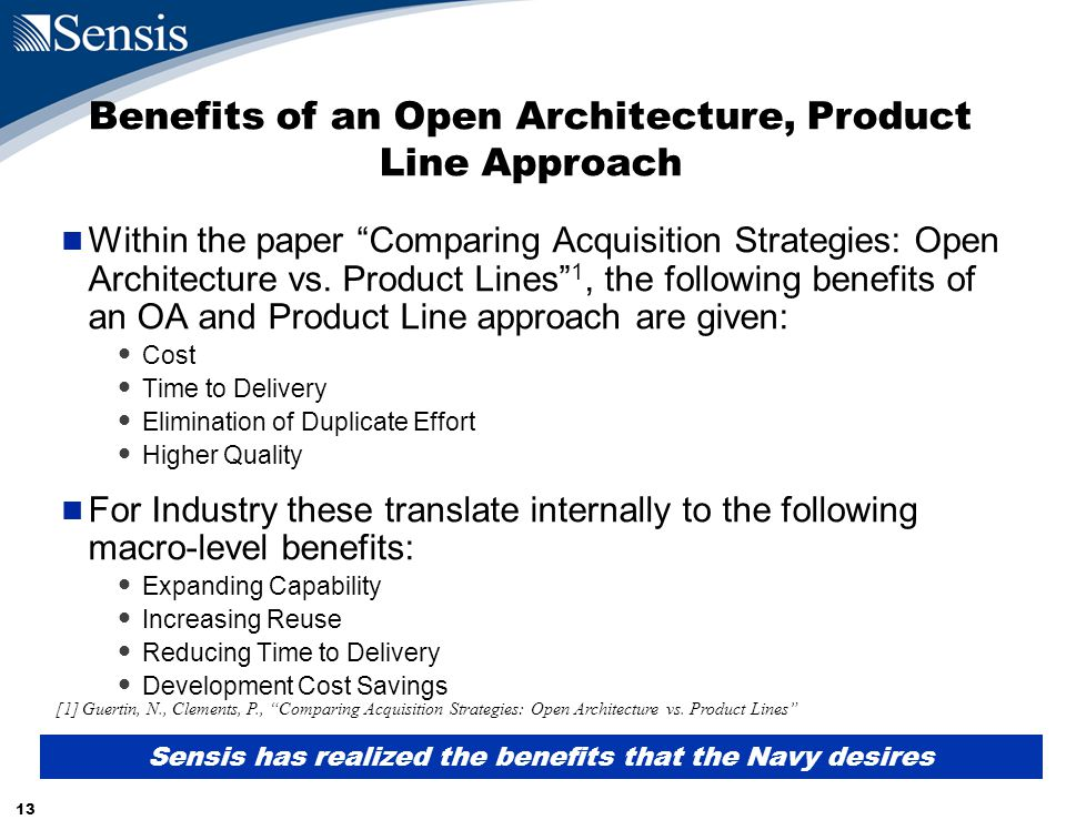13 Benefits of an Open Architecture, Product Line Approach Within the paper Comparing Acquisition Strategies: Open Architecture vs.