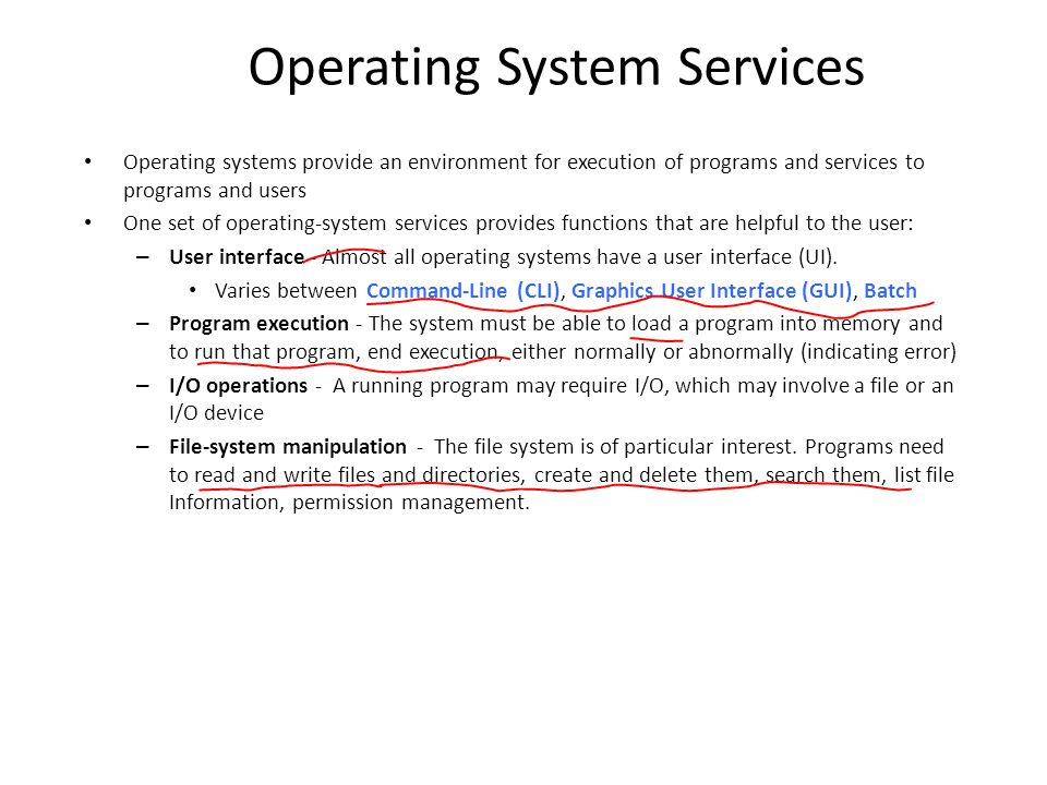 Operating System Services Operating systems provide an environment for execution of programs and services to programs and users One set of operating-s