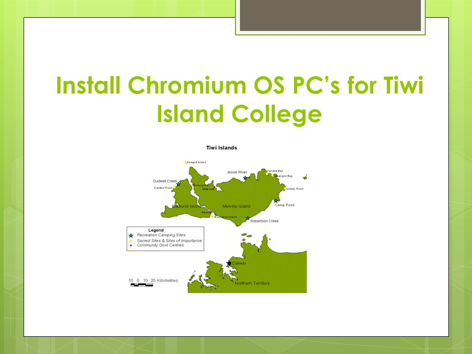 Install Chromium OS PC's for Tiwi Island College