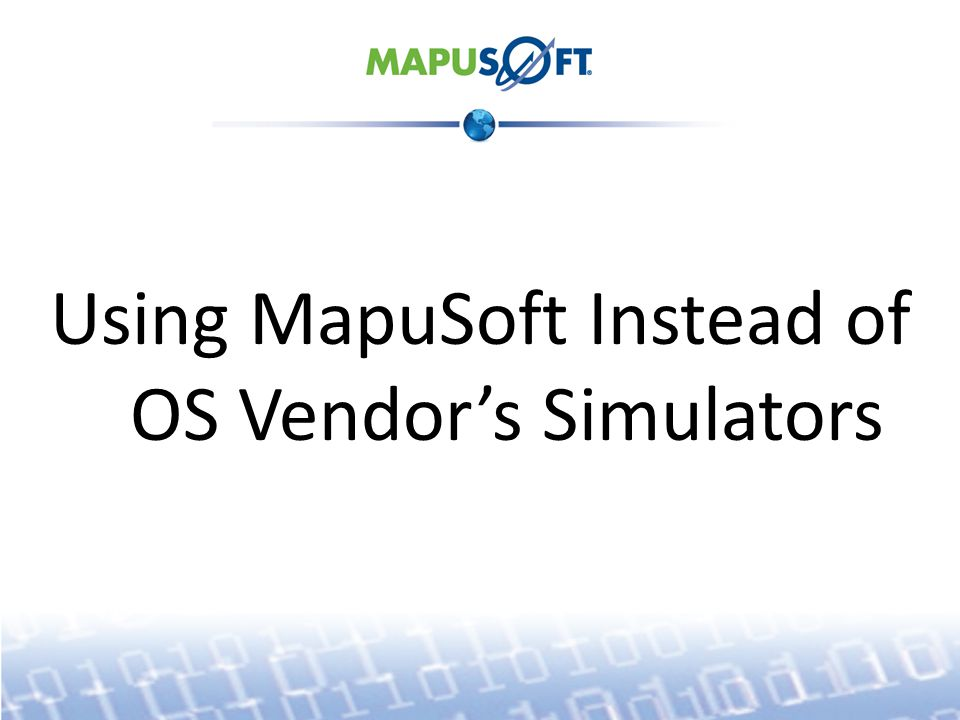 Using MapuSoft Instead of OS Vendor's Simulators