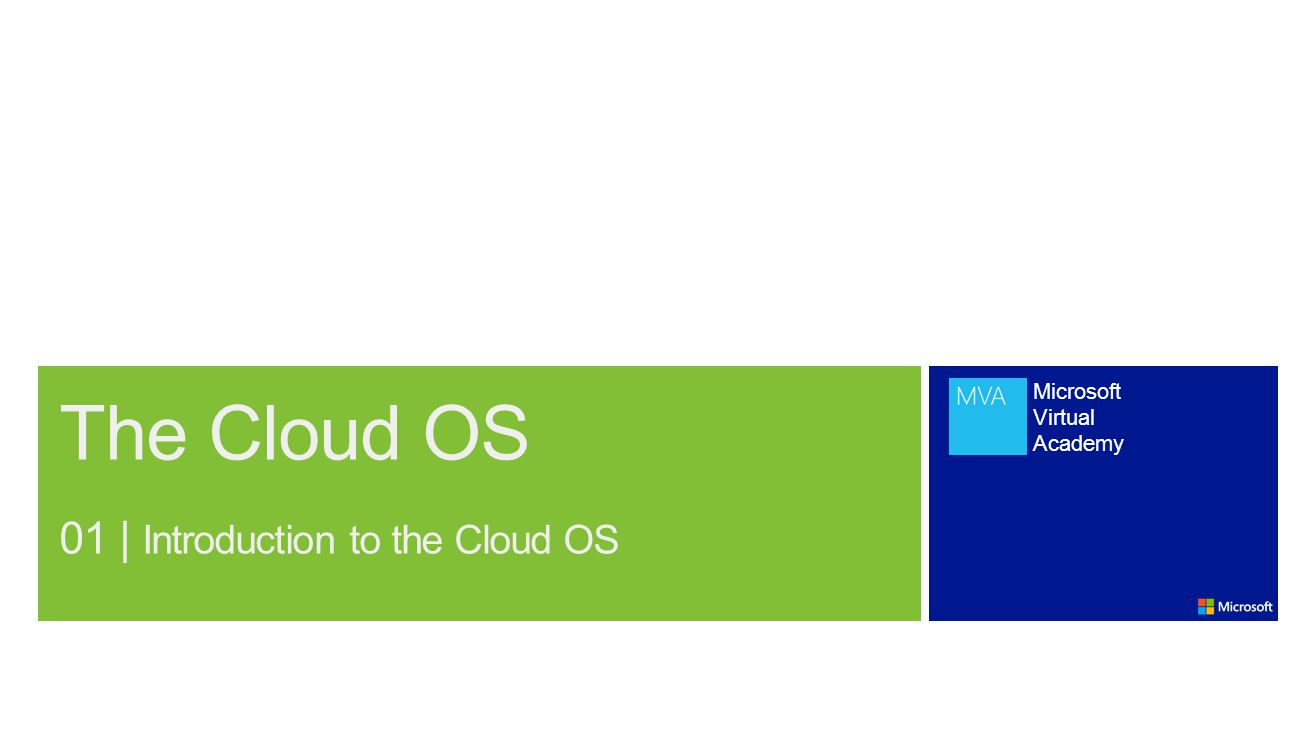Microsoft Virtual Academy The Cloud OS 01 | Introduction to the Cloud OS