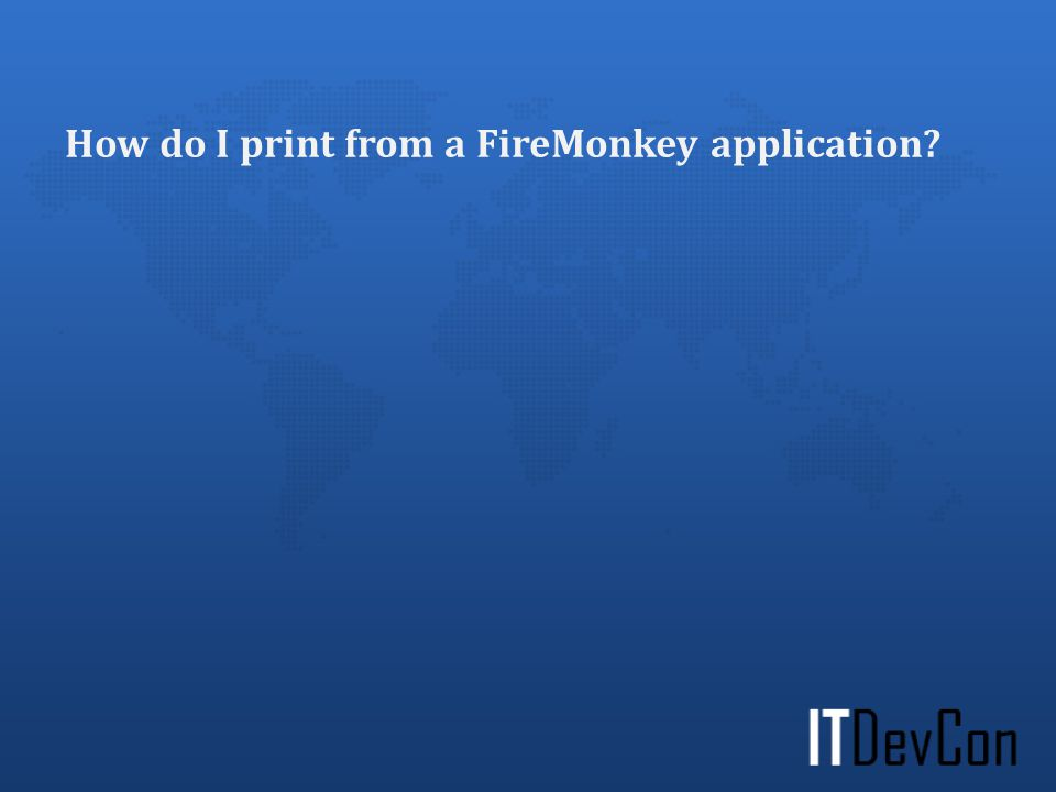 How do I print from a FireMonkey application?