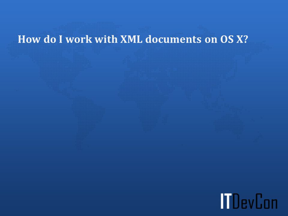 How do I work with XML documents on OS X?