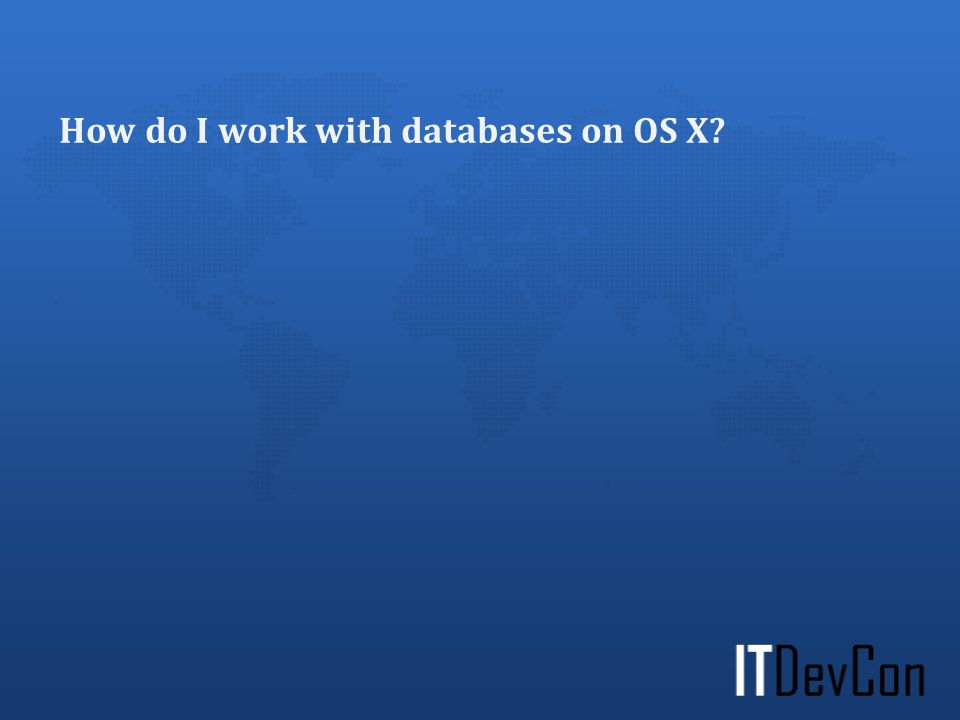 How do I work with databases on OS X