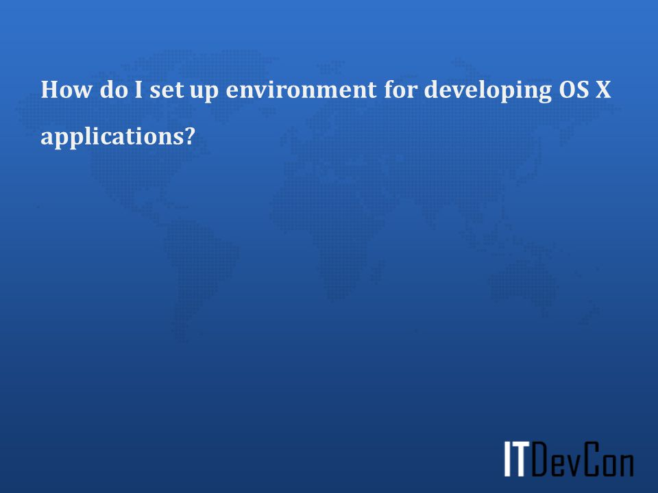 How do I set up environment for developing OS X applications?