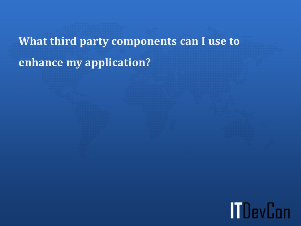 What third party components can I use to enhance my application