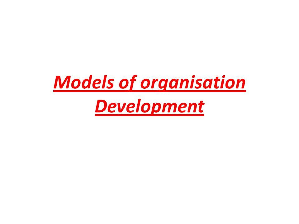 Models of organisation Development