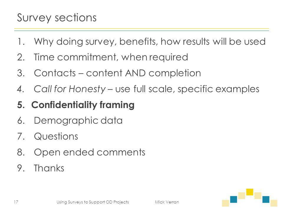 Survey sections 1.Why doing survey, benefits, how results will be used 2.