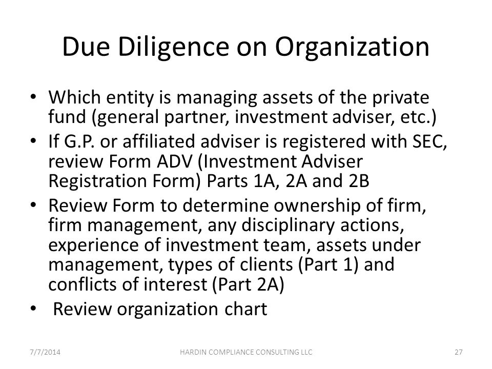 Due Diligence on Organization Which entity is managing assets of the private fund (general partner, investment adviser, etc.) If G.P.
