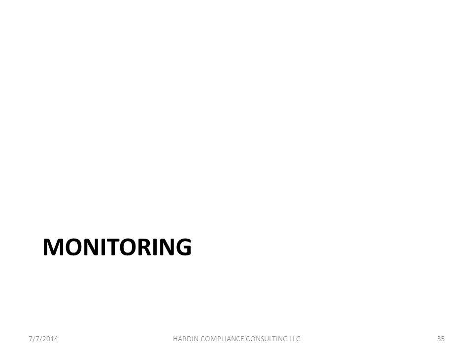 MONITORING 7/7/201435HARDIN COMPLIANCE CONSULTING LLC