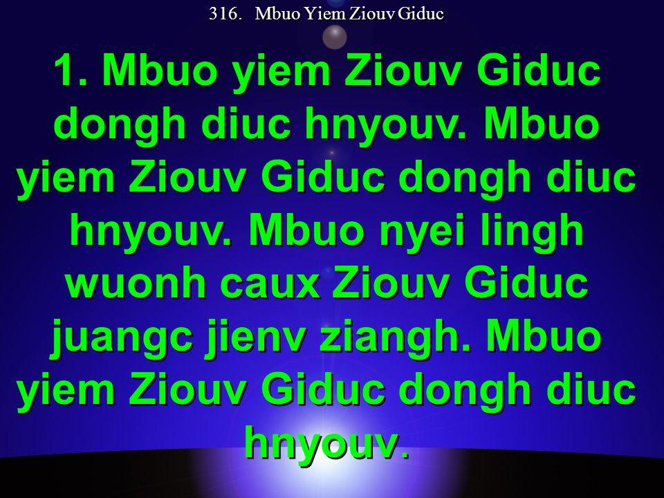 316. Mbuo Yiem Ziouv Giduc 1. Mbuo yiem Ziouv Giduc dongh diuc hnyouv.