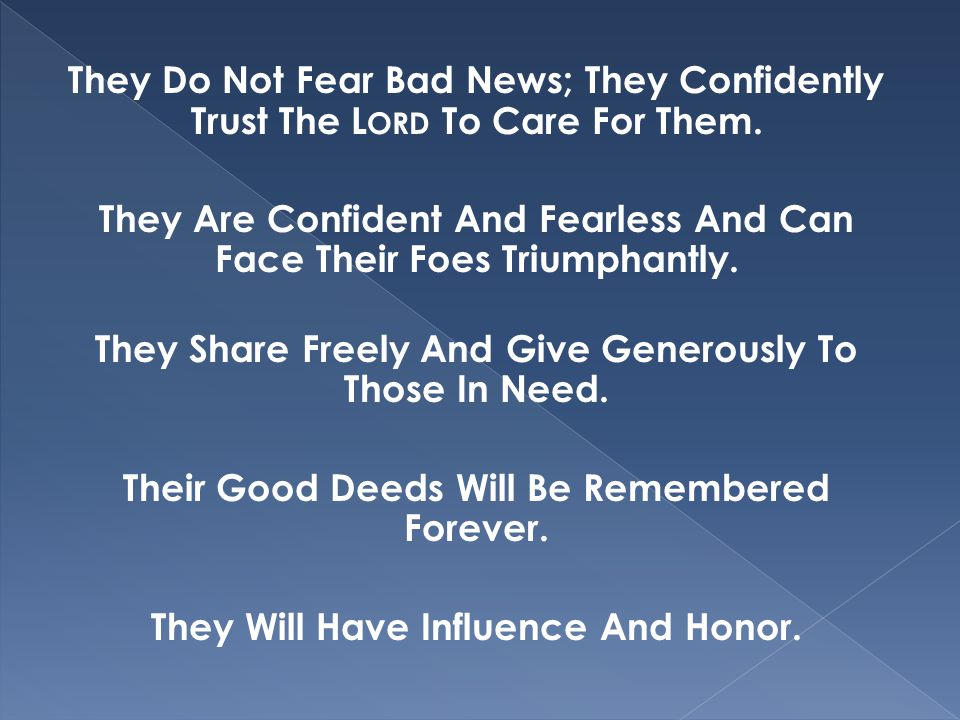 They Do Not Fear Bad News; They Confidently Trust The L ORD To Care For Them.