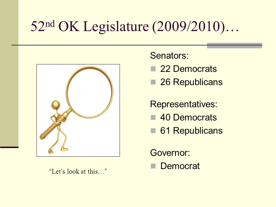 48 OK Senators… 13 are lawyers: 6 Democrat; 7 Republican 12 are former government employees: 7 Democrat 5 Republican The remaining 23 are financial planners, real estate, ranchers, businessmen, a computer salesman, etc.