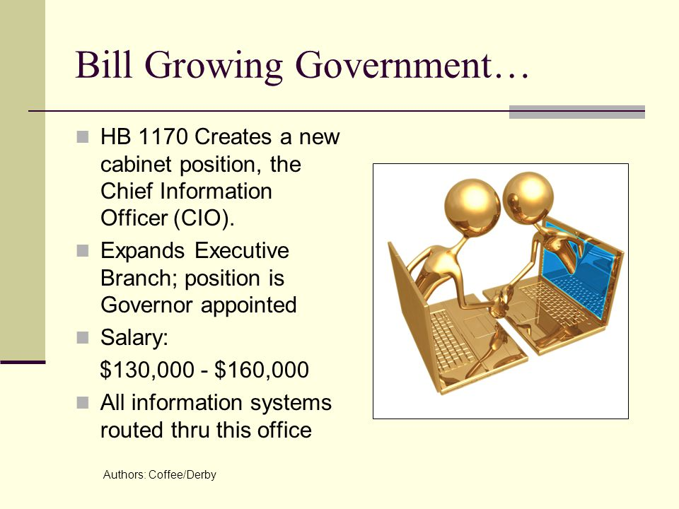 Bill Growing Government… HB 1170 Creates a new cabinet position, the Chief Information Officer (CIO).